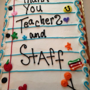 Cake from parents to conclude Teacher Appreciation Week.